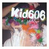 Kid 606 - Pretty Girls Make Raves