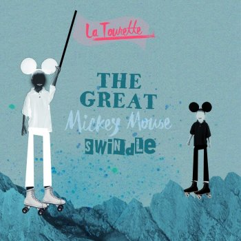 La Tourette - The Great Mickey Mouse Swindle