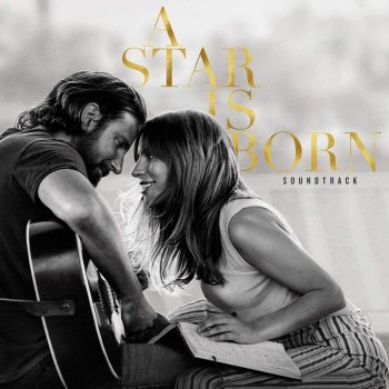 Lady Gaga & Bradley Cooper - A Star Is Born (Soundtrack) Artwork