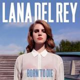 Lana Del Rey - Born To Die Artwork