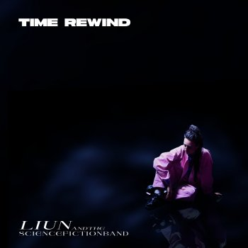 Liun And The Science Fiction Band - Time Rewind