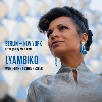Lyambiko & WDR Funkhausorchester - Berlin - New York Artwork
