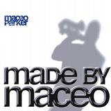 Maceo Parker - Made By Maceo Artwork