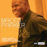 Maceo Parker - Roots & Grooves Artwork
