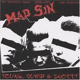 Mad Sin - Young, Dumb & Snotty Artwork