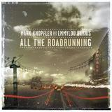 Mark Knopfler And Emmylou Harris - All The Roadrunning Artwork