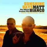 Matt Bianco - Sunshine Days - The Official Greatest Hits