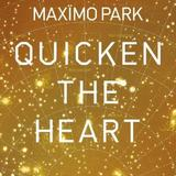 Maximo Park - Quicken The Heart Artwork