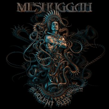 Meshuggah - The Violent Sleep Of Reason Artwork