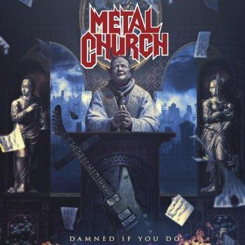 Metal Church - Damned If I Do