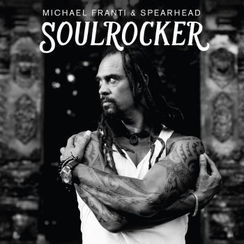 Michael Franti & Spearhead - Soulrocker