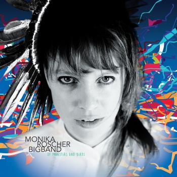 Monika Roscher Big Band - Of Monsters And Birds Artwork