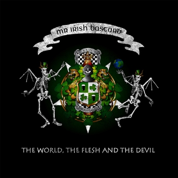 Mr. Irish Bastard - The World, The Flesh And The Devil Artwork