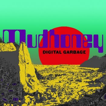 Mudhoney - Digital Garbage Artwork