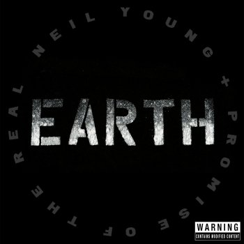 Neil Young + Promise Of The Real - Earth Artwork