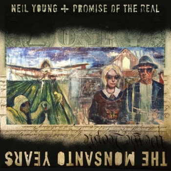 Neil Young + Promise Of The Real - The Monsanto Years Artwork
