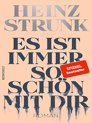 """Buchkritik: """"Es ist immer so schön mit dir"""" von Heinz Strunk"""