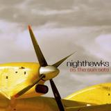 Nighthawks - As The Sun Sets