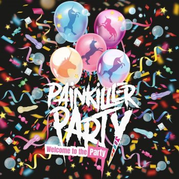 Painkiller Party - Welcome To The Party Artwork