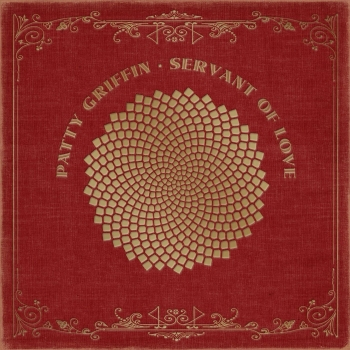 Patty Griffin - Servant Of Love