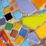 Paul Brtschitsch - Me, Myself & Live Artwork