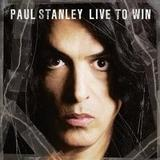 Paul Stanley - Live To Win Artwork