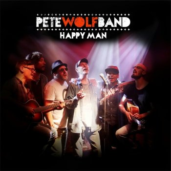 Pete Wolf Band - Happy Man