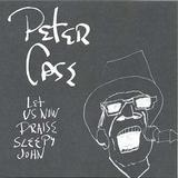 Peter Case - Let Us Now Praise Sleepy John