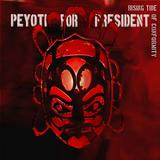 Peyoti For President - Rising Tide Of Conformity Artwork