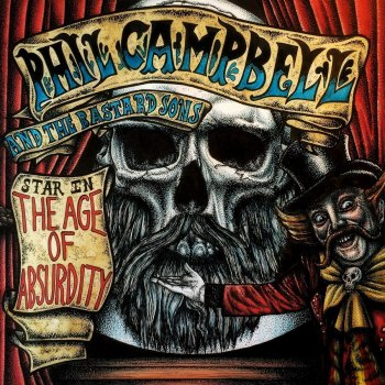 Phil Campbell And The Bastard Sons - The Age Of Absurdity Artwork