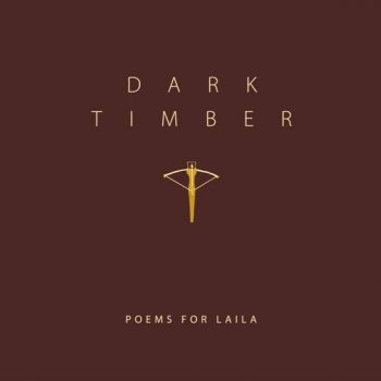 Poems For Laila - Dark Timber