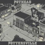 Pothead - Pottersville Artwork