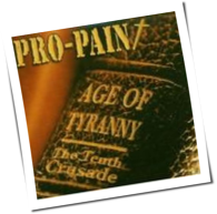 Pro Pain - Age Of Tyranny - The Tenth Crusade