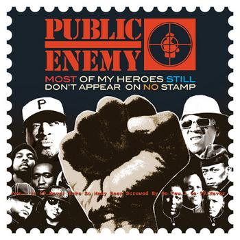 Public Enemy - Most Of My Heroes Still Don't Appear On No Stamp Artwork