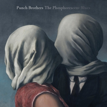 Punch Brothers - The Phosphorescent Blues Artwork