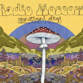 Radio Moscow - Magical Dirt Artwork