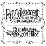 Ray Lamontagne & The Pariah Dogs - God Willin' & The Creek Don't Rise Artwork