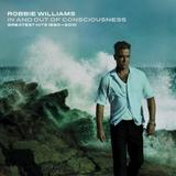 Robbie Williams - In And Out Of Consciousness Artwork