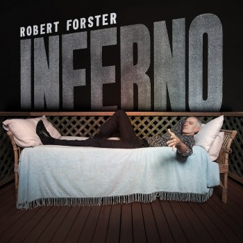 Robert Forster - Inferno Artwork