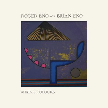 Roger Eno & Brian Eno - Mixing Colours Artwork