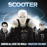 Scooter - Jumping All Over The World - Whatever You Want Artwork