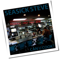 Seasick Steve - Can U Cook?