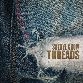 Sheryl Crow - Threads Artwork