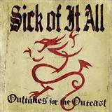 Sick Of It All - Outtakes For The Outcast Artwork