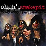 Slash's Snakepit - Ain't Life Grand Artwork