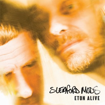 Sleaford Mods - Eton Alive Artwork