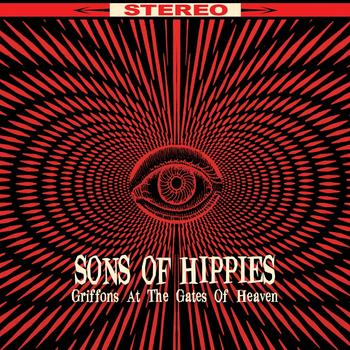 Sons Of Hippies - Griffons At The Gates Of Heaven