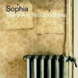 Sophia - There Are No Goodbyes Artwork
