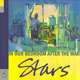 Stars - In Our Bedroom After The War Artwork