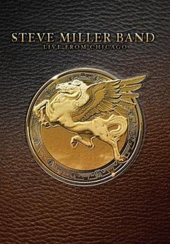 Steve Miller Band - Live From Chicago